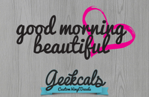 Good Morning Beautiful Mirror Vinyl Decal